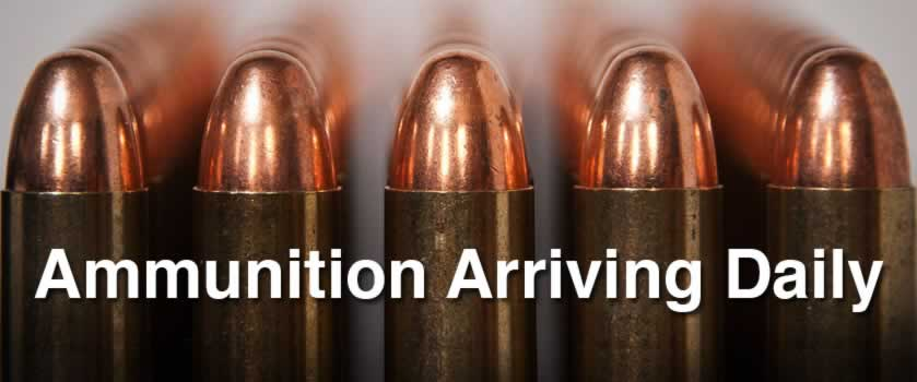 Ammunition Arriving Daily